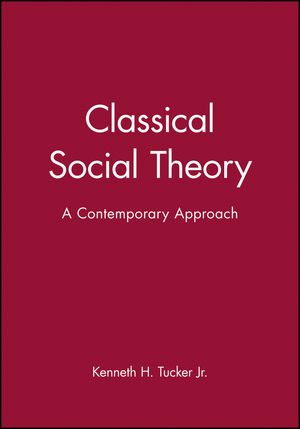 Classical Social Theory: A Contemporary Approach (0631211659) cover image