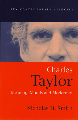 Charles Taylor: Meaning, Morals and Modernity