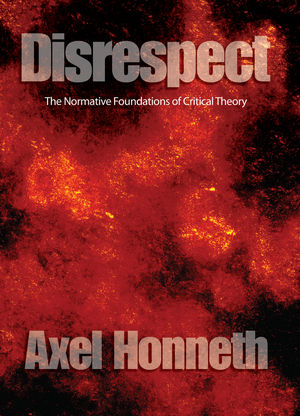 Disrespect: The Normative Foundations of Critical Theory (0745629059) cover image
