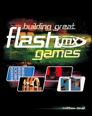 Building Great Flash MX Games (0764519859) cover image