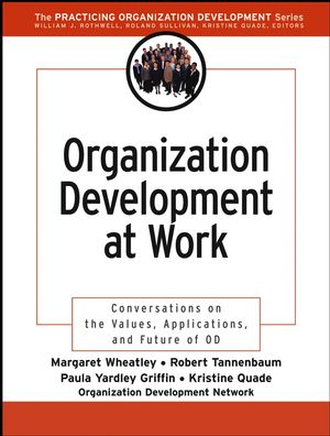 Organization Development at Work: Conversations on the Values, Applications, and Future of OD  (0787970859) cover image