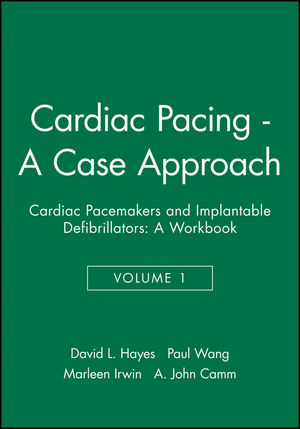 Cardiac Pacing - A Case Approach: Cardiac Pacemakers and Implantable Defibrillators: A Workbook, Volume 1