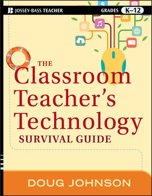 Book Cover Image for The Classroom Teacher's Technology Survival Guide