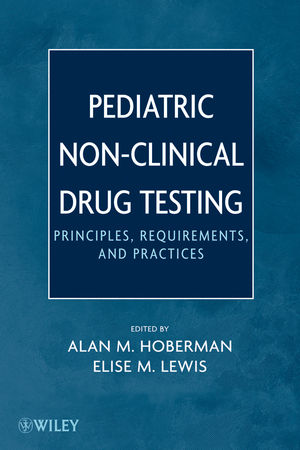Pediatric Non-Clinical Drug Testing: Principles, Requirements, and Practice (1118168259) cover image