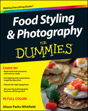 Food Styling and Photography For Dummies (1118230159) cover image