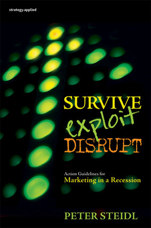 Survive, Exploit, Disrupt: Action Guidelines for Marketing in a Recession