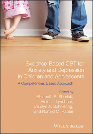 Evidence-Based CBT for Anxiety and Depression in Children and Adolescents: A Competencies Based Approach (1118469259) cover image