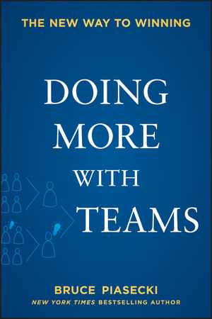 Doing More with Teams: The New Way to Winning