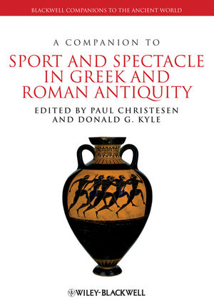 A Companion to Sport and Spectacle in Greek and Roman Antiquity (1118610059) cover image