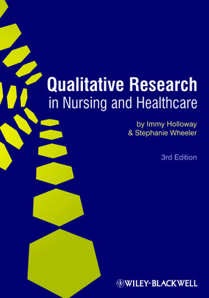 Qualitative Research in Nursing and Healthcare, 3rd Edition
