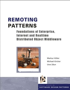 Remoting Patterns: Foundations of Enterprise, Internet and Realtime Distributed Object Middleware (1118725859) cover image