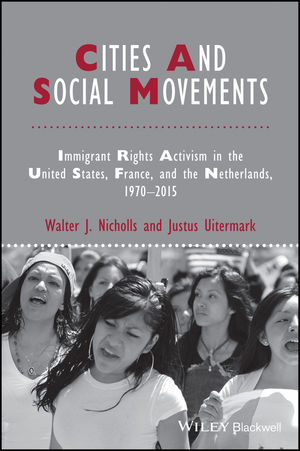 Cities and Social Movements: Immigrant Rights Activism in the US, France, and the Netherlands, 1970-2015 (1118750659) cover image