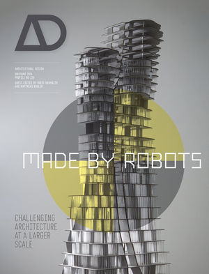 Made by Robots: Challenging Architecture at a Larger Scale (1118918959) cover image