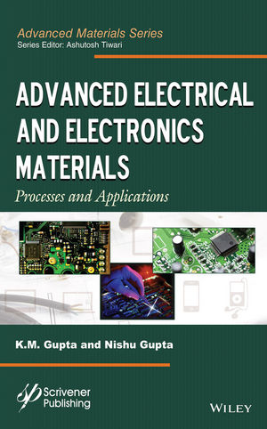 Advanced Electrical and Electronics Materials: Processes and Applications