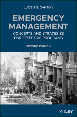 Emergency Management: Concepts and Strategies for Effective Programs, 2nd Edition