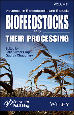 Advances in Biofeedstocks and Biofuels, Volume One: Biofeedstocks and Their Processing (1119117259) cover image