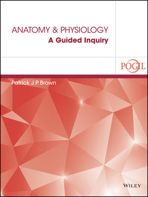 Anatomy and Physiology: A Guided Inquiry