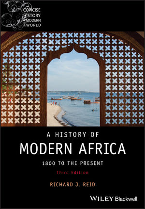 A History of Modern Africa: 1800 to the Present, 3rd Edition