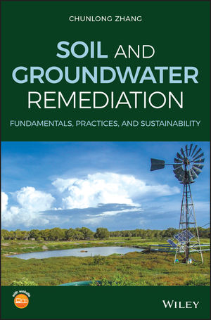 Soil and Groundwater Remediation: Fundamentals, Practices, and Sustainability