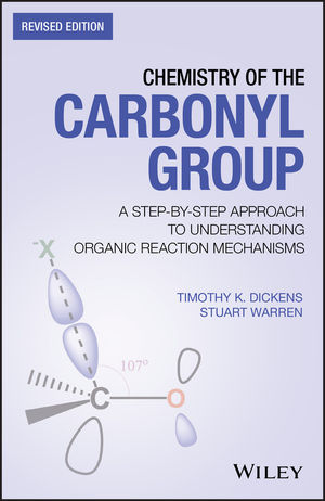 Chemistry of the Carbonyl Group: A Step-by-Step Approach to Understanding Organic Reaction Mechanisms, 2nd Edition