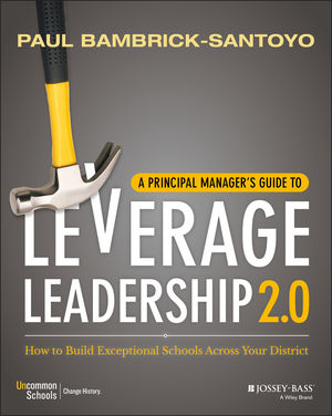 A Principal Manager's Guide to Leverage Leadership 2.0: How to Build Exceptional Schools Across Your District