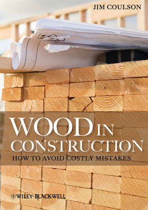 Wood in Construction: How to Avoid Costly Mistakes (1119968259) cover image