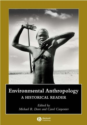 Environmental Anthropology: A Historical Reader (1405111259) cover image