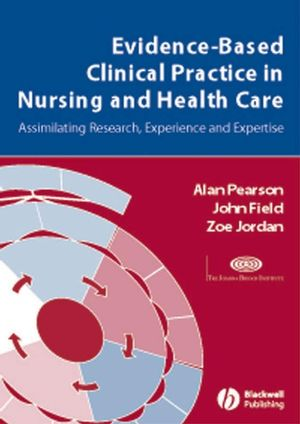 Evidence-Based Clinical Practice in Nursing and Health Care: Assimilating Research, Experience and Expertise (1444316559) cover image