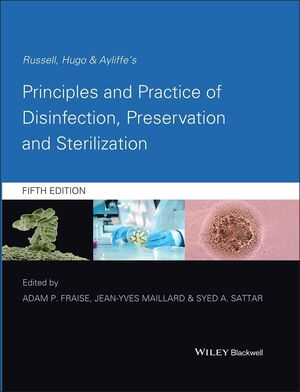 Russell, Hugo & Ayliffe's Principles and Practice of Disinfection, Preservation and Sterilization, 5th Edition