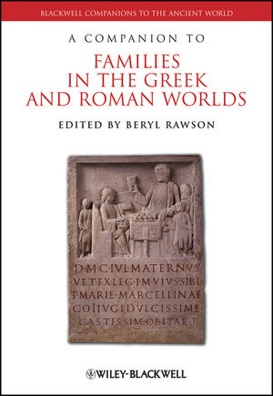 A Companion to Families in the Greek and Roman Worlds (1444390759) cover image