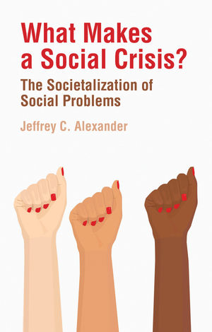 What Makes a Social Crisis?: The Societalization of Social Problems