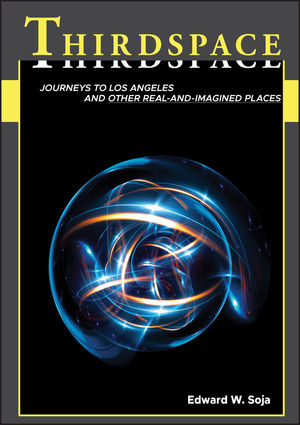 Thirdspace: Journeys to Los Angeles and Other Real-and-Imagined Places (1557866759) cover image