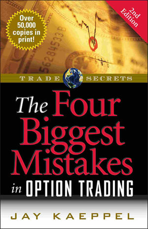 The Four Biggest Mistakes in Option Trading, 2nd Edition