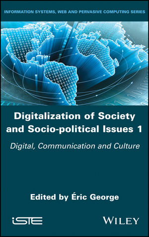 Digitalization of Society and Socio-political, Issues 1: Digital, Communication and Culture