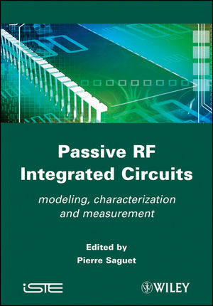Passive RF Integrated Circuits: Modeling, Characterization and Measurement
