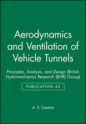 Aerodynamics and Ventilation of Vehicle Tunnels: Principles, Analysis, and Design
