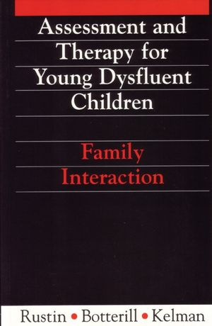 Assessment and Therapy for Young Dysfluent Children: Family Interaction