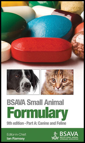 BSAVA Small Animal Formulary, Part A: Canine and Feline, 9th Edition
