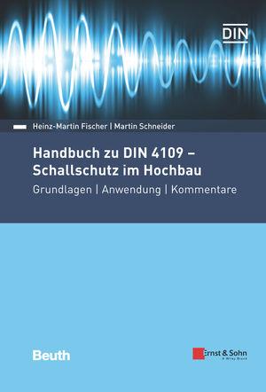 Handbuch zu DIN 4109 - Schallschutz im Hochbau: Grundlagen, Anwendung, Kommentare