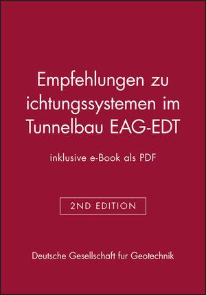 Empfehlungen zu Dichtungssystemen im Tunnelbau EAG-EDT (inklusive e-Book als PDF), 2. Auflage