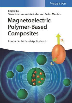 Magnetoelectric Polymer-Based Composites: Fundamentals and Applications (3527801359) cover image