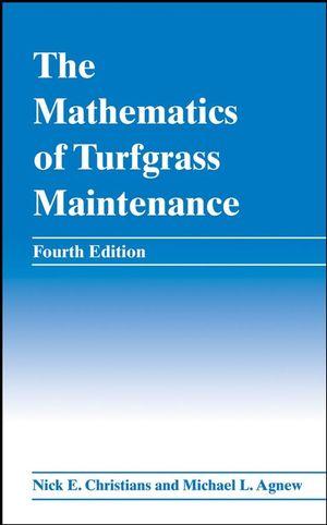 The Mathematics of Turfgrass Maintenance, 4th Edition