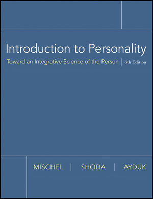 Introduction to Personality: Toward an Integrative Science of the Person, 8th Edition