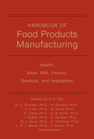 Handbook of Food Products Manufacturing: Health, Meat, Milk, Poultry, Seafood, and Vegetables, Volume 2