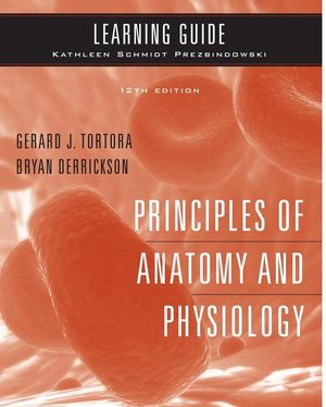 Learning Guide to accompany Principles of Anatomy and Physiology, 12e