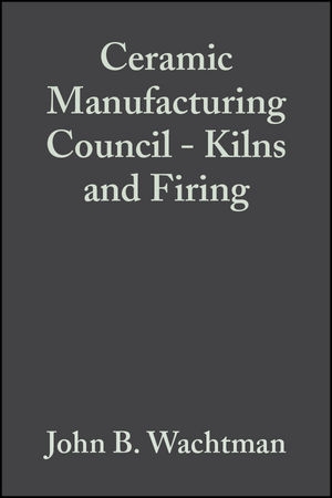 Ceramic Manufacturing Council - Kilns and Firing, Volume 11, Issue 11/12