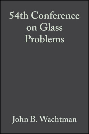 54th Conference on Glass Problems, Volume 15, Issue 2