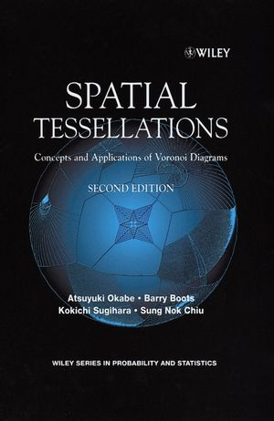 Spatial Tessellations: Concepts and Applications of Voronoi Diagrams, 2nd Edition (047031785X) cover image