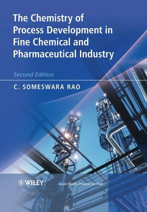 The Chemistry of Process Development in Fine Chemical and Pharmaceutical Industry, 2nd Edition