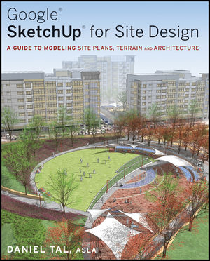 Google SketchUp for Site Design: A Guide to Modeling Site Plans, Terrain and Architecture (047034525X) cover image